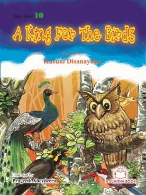 TINY TALES 10 - A KING FOR THE BIRDS