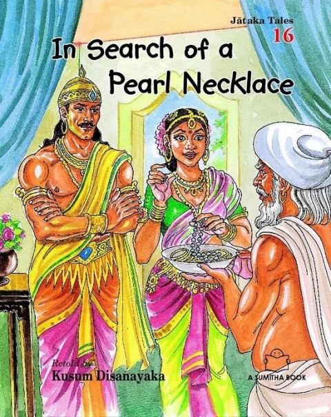 JATAKA TALES 16 - IN SEARCH OF A PEARL NECKLACE