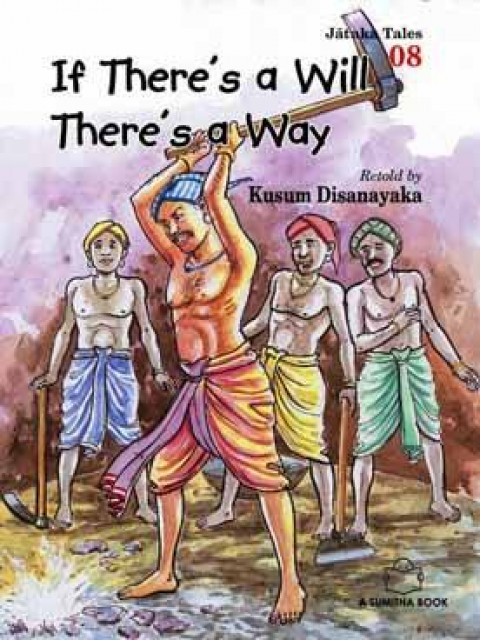 JATAKA TALES 8 - IF THERES A WILL THERES A WAY